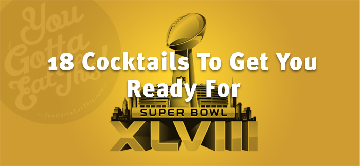 18 NFL-Themed Cocktails To Get You Ready For XLVIII