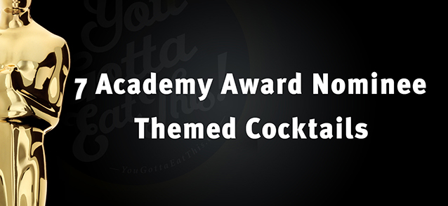 7 Academy Award-Themed Cocktails Inspired By The 2014 Oscar Nominees