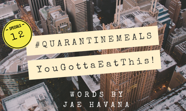 #QUARANTINEMEALS | Volume 12