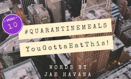 #QUARANTINEMEALS | Volume 10