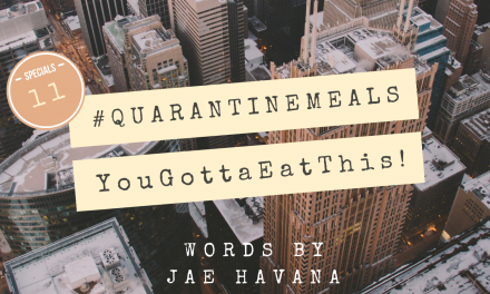#QUARANTINEMEALS | Volume 11