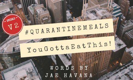 #QUARANTINEMEALS | Volume 2