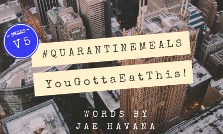 #QUARANTINEMEALS | Volume 5