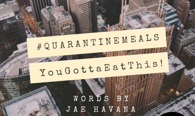 #QUARANTINEMEALS   You Gotta Eat This!